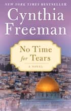 No Time for Tears ebook by Cynthia Freeman