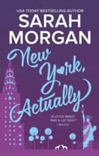 New York, Actually ebook by Sarah Morgan