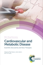 Cardiovascular and Metabolic Disease - Scientific Discoveries and New Therapies ebook by Philip Peplow,Joseph Cornicelli,James Adams,Rhian M Touyz,Theodore Kotchen,David Thurston,Rinki Murphy,Philip Peplow,Andrew Swick,James Adams,Steve Vickers,Elnaz Menhaji-Klotz,Diler Aslan,Kirsten Coppell,Shahrad Taheri,Geoffrey Head,Jeffrey Stephens,Tim Young
