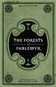 The Forests of Fablemyr ebook by Steven Caldwell