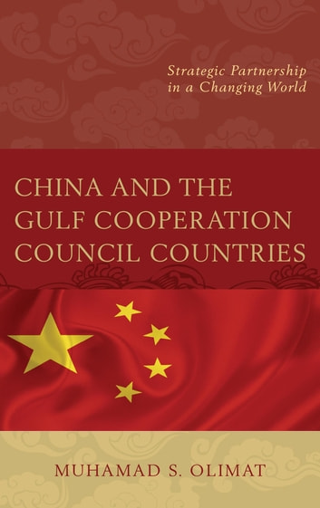 China and the gulf cooperation council countries ebook by muhamad s china and the gulf cooperation council countries strategic partnership in a changing world ebook by fandeluxe Gallery
