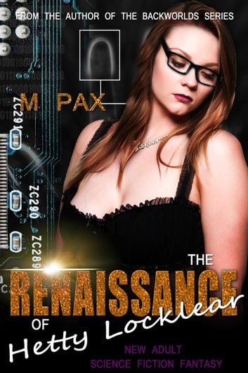 The Renaissance of Hetty Locklear ebook by M. Pax