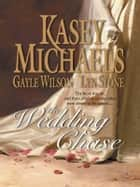 The Wedding Chase - An Anthology ebook by Kasey Michaels, Gayle Wilson, Lyn Stone