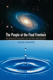 The People At The Final Frontiers ebook by Chuks Iheakor