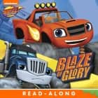 Blaze of Glory (Blaze and the Monster Machines) ebook by Nickelodeon Publishing