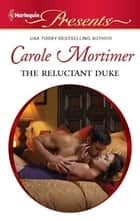 The Reluctant Duke ebook by Carole Mortimer