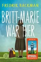 Britt-Marie war hier - Roman ebook by Fredrik Backman, Stefanie Werner