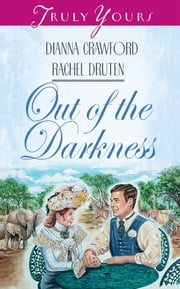 Out Of The Darkness ebook by Dianna Crawford,Rachel Druten