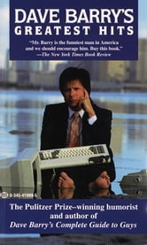 Dave Barry's Greatest Hits ebook by Dave Barry