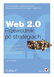 Web 2.0. Przewodnik po strategiach ebook by Shuen