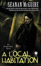 A Local Habitation ebook by Seanan McGuire