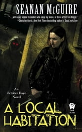 A Local Habitation - Book Two of Toby Daye ebook by Seanan McGuire