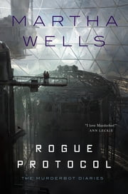 Rogue Protocol ebook by Martha Wells
