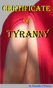 Certificate of Tyranny ebook by Humble O'Pinion