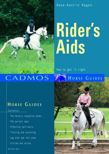 Rider's Aids - How to get it right ebook by Anne-Katrin Hagen