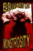Monstrosity ebook by Edward Lee