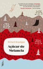 Açúcar de melancia ebook by Richard Brautigan