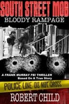 South Street Mob: Book Two ebook by Robert Child