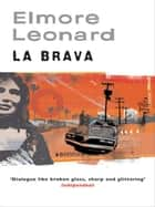 La Brava ebook by Elmore Leonard