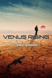 Venus Rising - The Unity Sequence, Book 2 ebook by Dan Harris