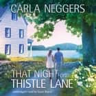 That Night on Thistle Lane audiobook by Carla Neggers