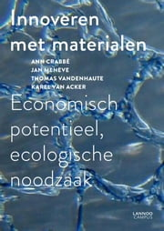 Innoveren met materialen - economisch potentieel, ecologische noodzaak ebook by Ann Crabbe, Jan Meneve, Thomas Vandenhaute,...