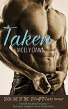Taken: Book One of the Wolf Wars series ebook by Molly Dawn