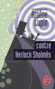 Arsène Lupin contre Herlock Sholmes ebook by Maurice Leblanc