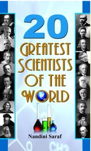 20 Greatest Scientists of The World ebook by Nandini Saraf