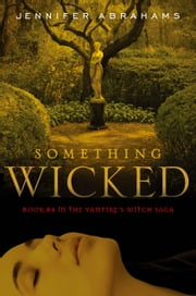 Something Wicked (Book #4 in the Vampire's Witch Saga) ebook by Jennifer Abrahams