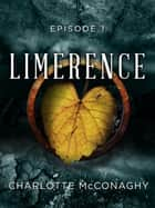 Limerence: Episode 1 ebook by Charlotte McConaghy