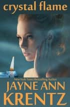 Crystal Flame ebook by Jayne Ann Krentz