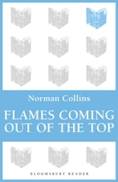 Flames Coming out of the Top ebook by Norman Collins