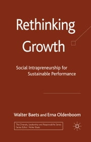Rethinking Growth - Social Intrapreneurship for Sustainable Performance ebook by W. Baets,E. Oldenboom