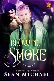 Blowing Smoke ebook by Sean Michael