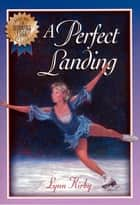 The Winning Edge Series: A Perfect Landing ebook by Lynn Kirby