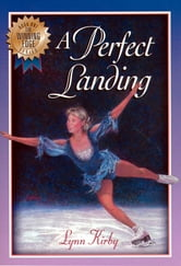 The Winning Edge Series: A Perfect Landing - A Perfect Landing ebook by Lynn Kirby