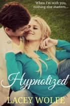 Hypnotized ebook by Lacey Wolfe
