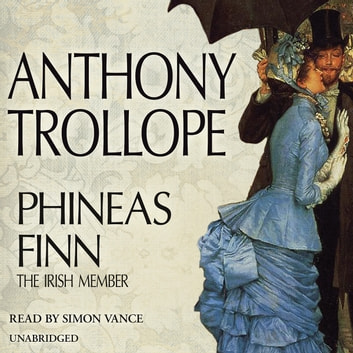 Phineas Finn - The Irish Member audiobook by Anthony Trollope