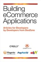 Building eCommerce Applications ebook by Developers from  DevZone
