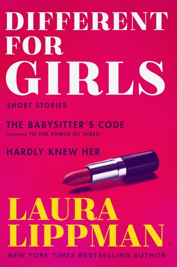 Different for Girls - The Babysitter's Code, Hardly Knew Her ebook by Laura Lippman