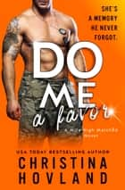 Do Me a Favor - A Second Chance, Hilarious Rom Com! ebook by Christina Hovland
