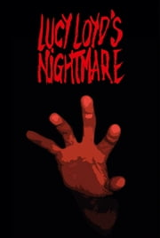 Lucy Loyd's Nightmare ebook by Lucy Loyd, Mike Robb