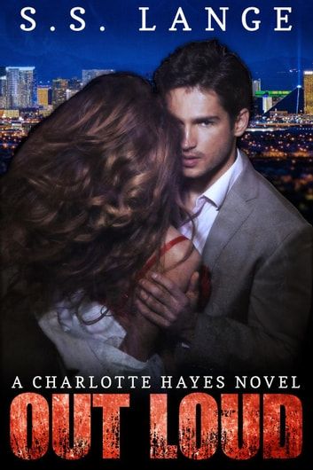 Out Loud - A Charlotte Hayes Novel, #4 ebook by S.S. Lange