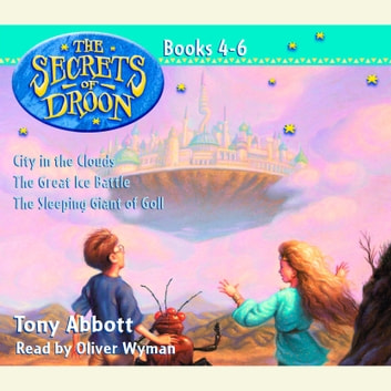 The Secrets of Droon: Volume 2 - #4:City in the Clouds; #5:The Great Ice Battle; #6:The Sleeping Giant of Goll audiobook by Tony Abbott