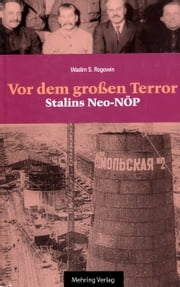 Gab es eine Alternative? / Vor dem Grossen Terror - Stalins Neo-NÖP - Band 3 ebook by Wadim S Rogowin