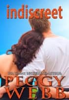 Indiscreet ebook by Peggy Webb