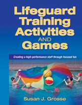Lifeguard Training Activities and Games ebook by Susan Grosse