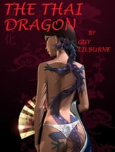 The Thai Dragon ebook by Guy Lilburne