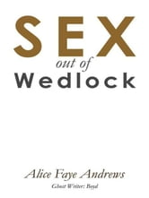 SEX out of Wedlock ebook by Alice Faye Andrews